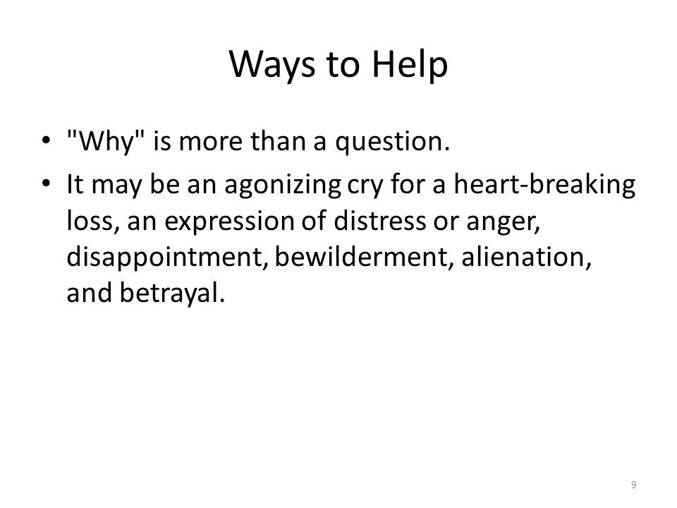 Ways to Help Why is more than a question.