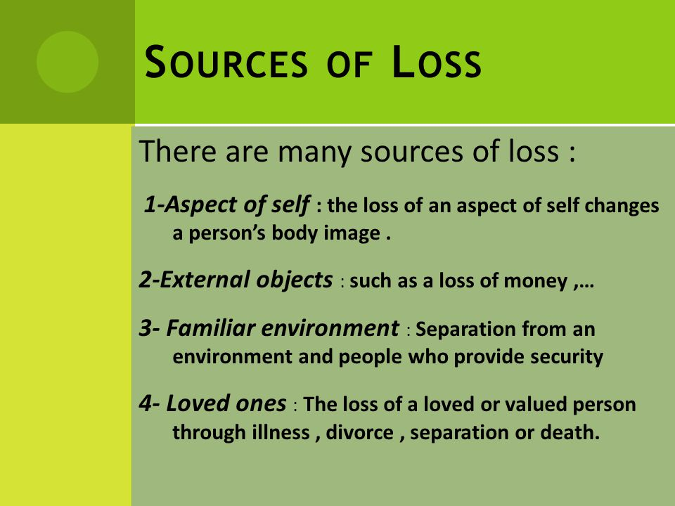 G RIEF Grief : Is the total response to the emotional experience related to loss.