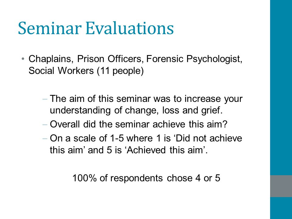 Seminar Evaluations Chaplains, Prison Officers, Forensic Psychologist, Social Workers (11 people) – The aim of this seminar was to increase your under