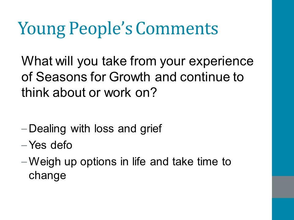 Young People's Comments What will you take from your experience of Seasons for Growth and continue to think about or work on? – Dealing with loss and