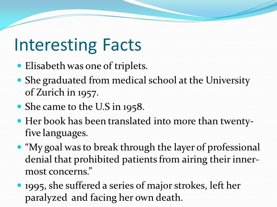 Interesting Facts Elisabeth was one of triplets.