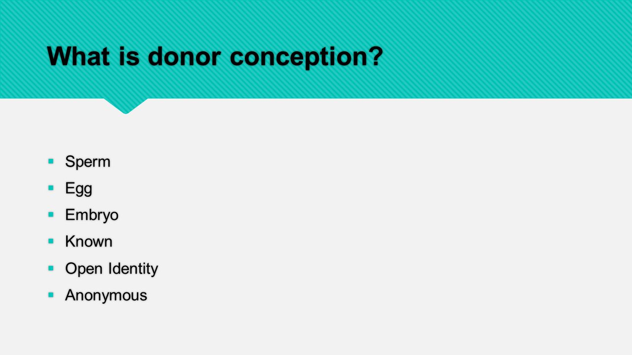 What is donor conception.