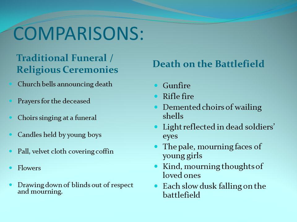 COMPARISONS: Traditional Funeral / Religious Ceremonies Death on the Battlefield Church bells announcing death Prayers for the deceased Choirs singing