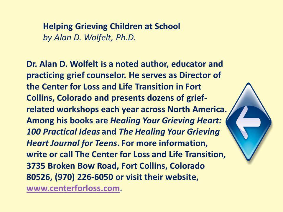 Helping Grieving Children at School by Alan D. Wolfelt, Ph.D.