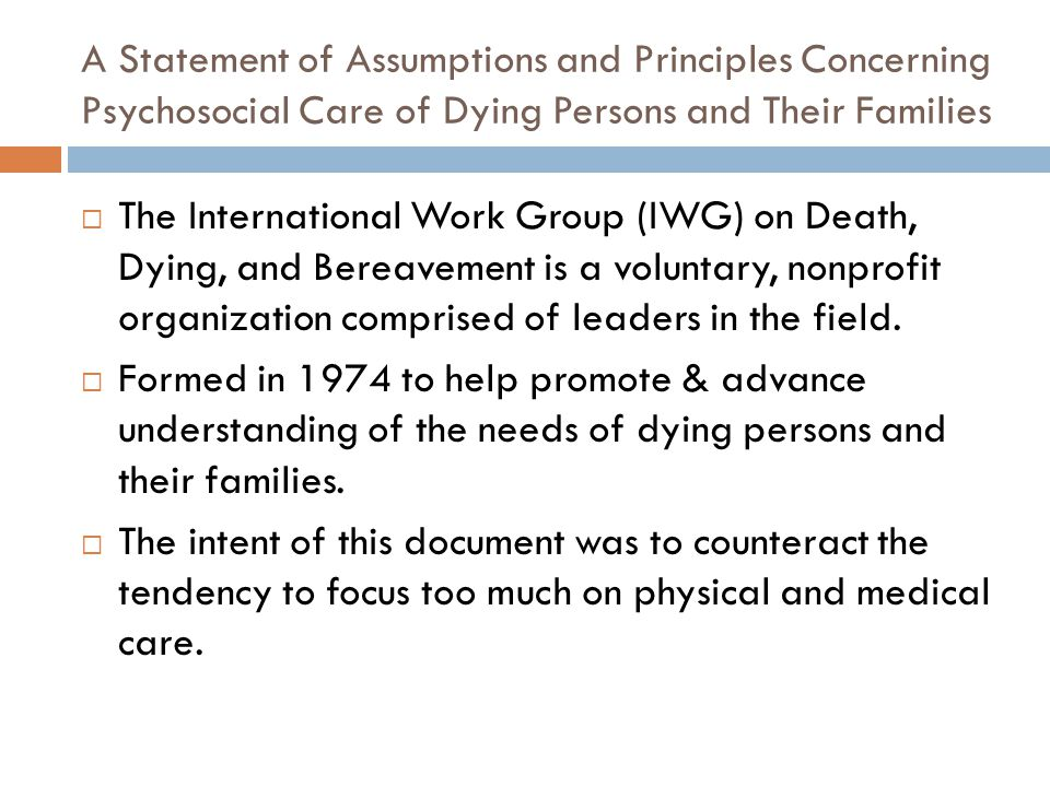A Statement of Assumptions and Principles Concerning Psychosocial Care of Dying Persons and Their Families  The International Work Group (IWG) on Dea