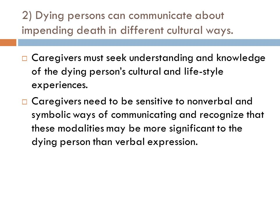 2) Dying persons can communicate about impending death in different cultural ways.