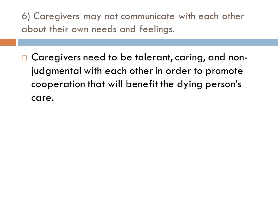 6) Caregivers may not communicate with each other about their own needs and feelings.