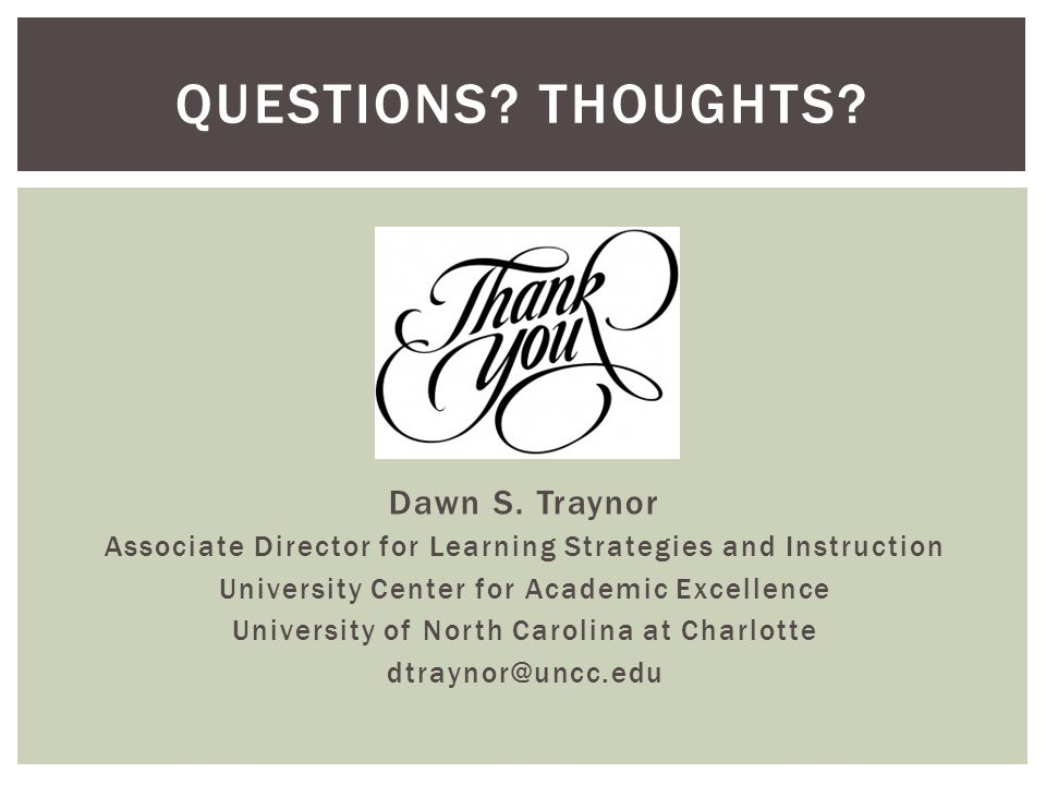 Dawn S. Traynor Associate Director for Learning Strategies and Instruction University Center for Academic Excellence University of North Carolina at C