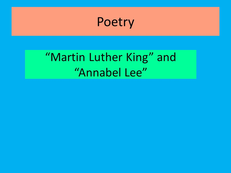 """""""Martin Luther King"""" and """"Annabel Lee"""" Poetry"""