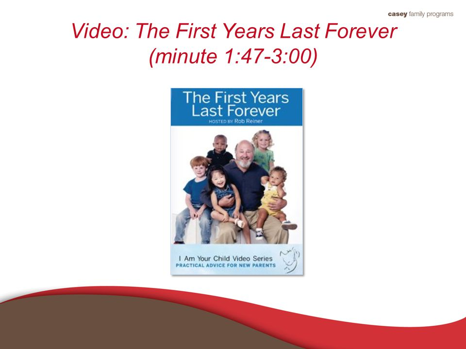 Video: The First Years Last Forever (minute 1:47-3:00)
