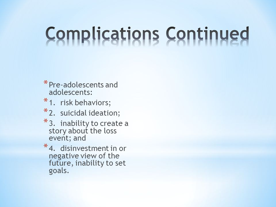 * Pre-adolescents and adolescents: * 1. risk behaviors; * 2.