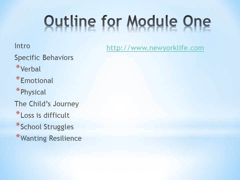Intro Specific Behaviors * Verbal * Emotional * Physical The Child's Journey * Loss is difficult * School Struggles * Wanting Resilience http://www.ne