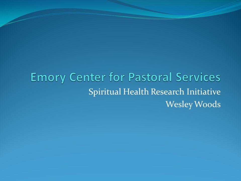 Spiritual Health Research Initiative Wesley Woods