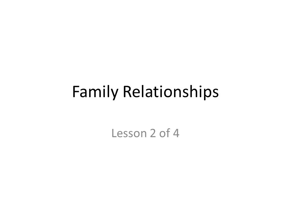 Family Relationships Lesson 2 of 4
