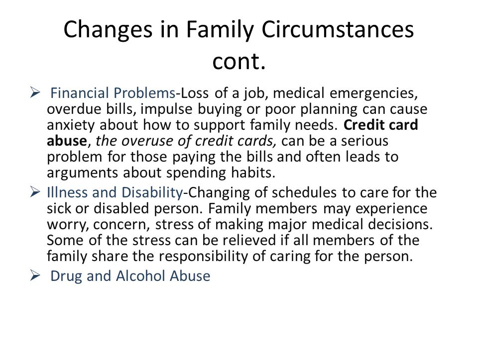 Changes in Family Circumstances cont.