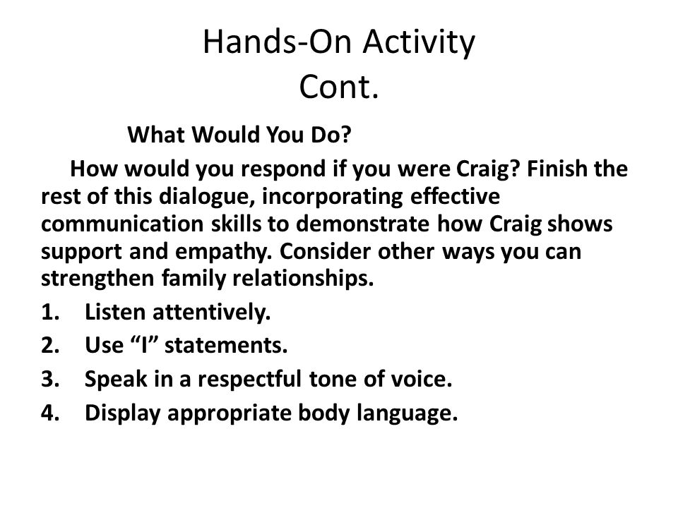 Hands-On Activity Cont. What Would You Do. How would you respond if you were Craig.