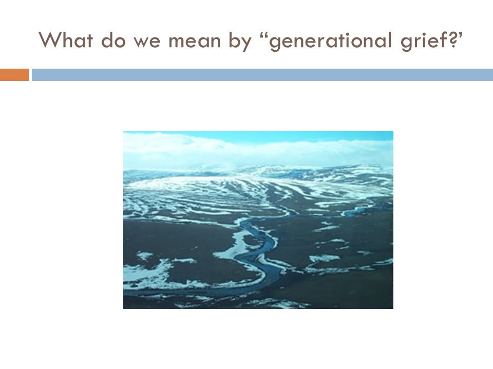 What do we mean by generational grief?'