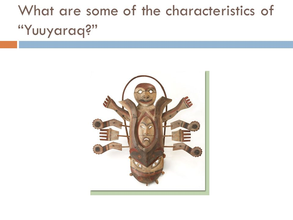 What are some of the characteristics of Yuuyaraq?