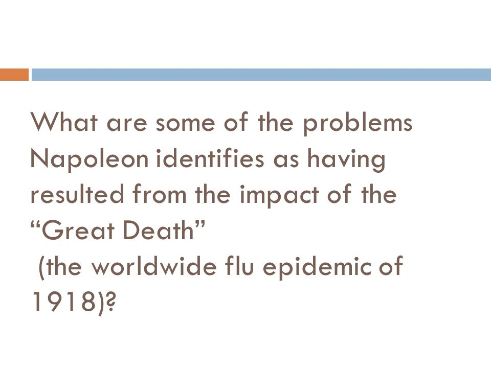 What are some of the problems Napoleon identifies as having resulted from the impact of the Great Death (the worldwide flu epidemic of 1918)?