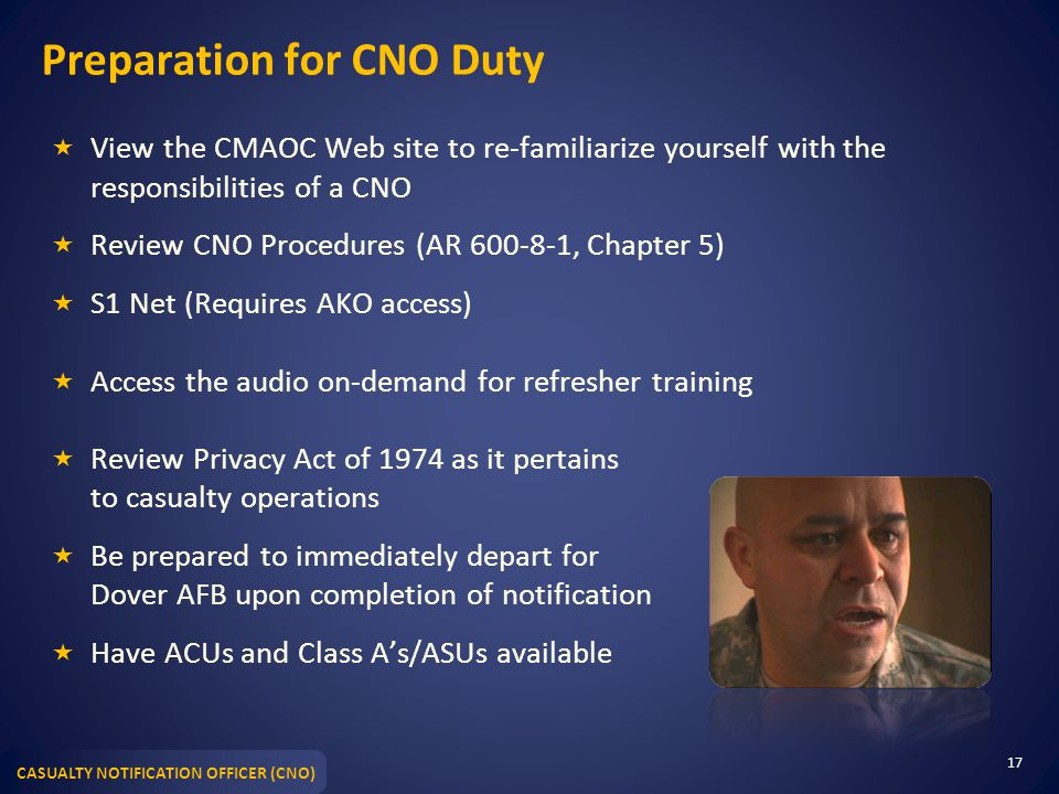 CASUALTY NOTIFICATION OFFICER (CNO) Preparation for CNO Duty  View the CMAOC Web site to re-familiarize yourself with the responsibilities of a CNO 