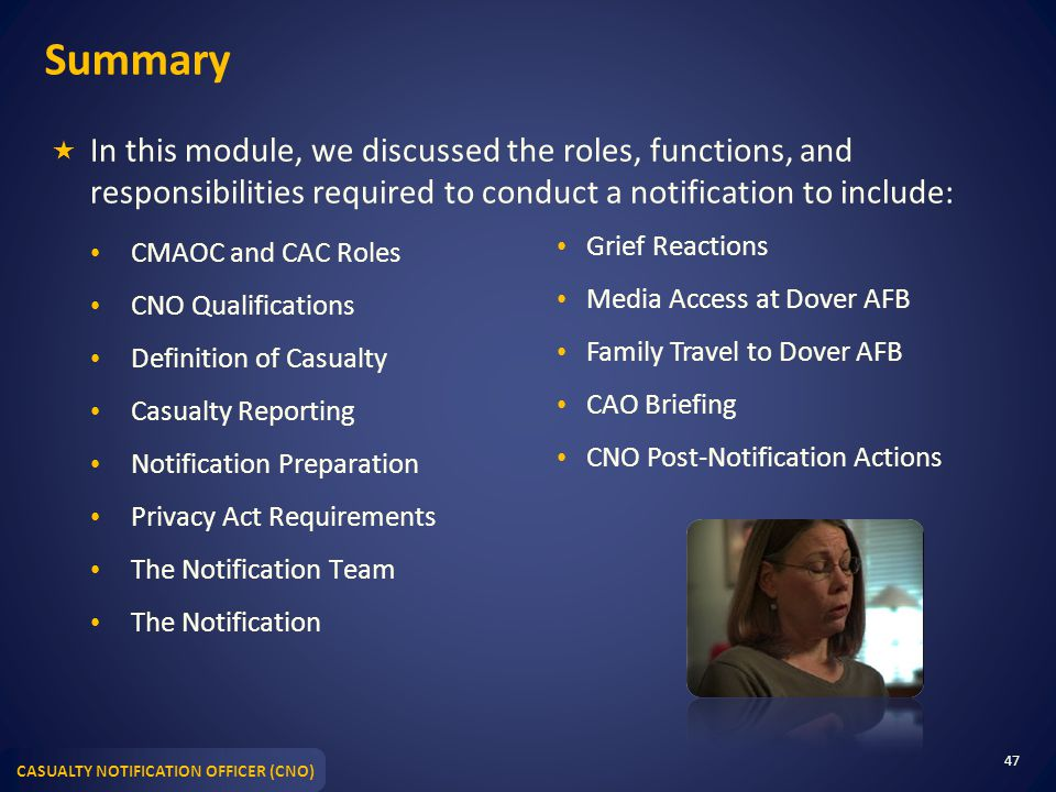 CASUALTY NOTIFICATION OFFICER (CNO) Summary  In this module, we discussed the roles, functions, and responsibilities required to conduct a notificati