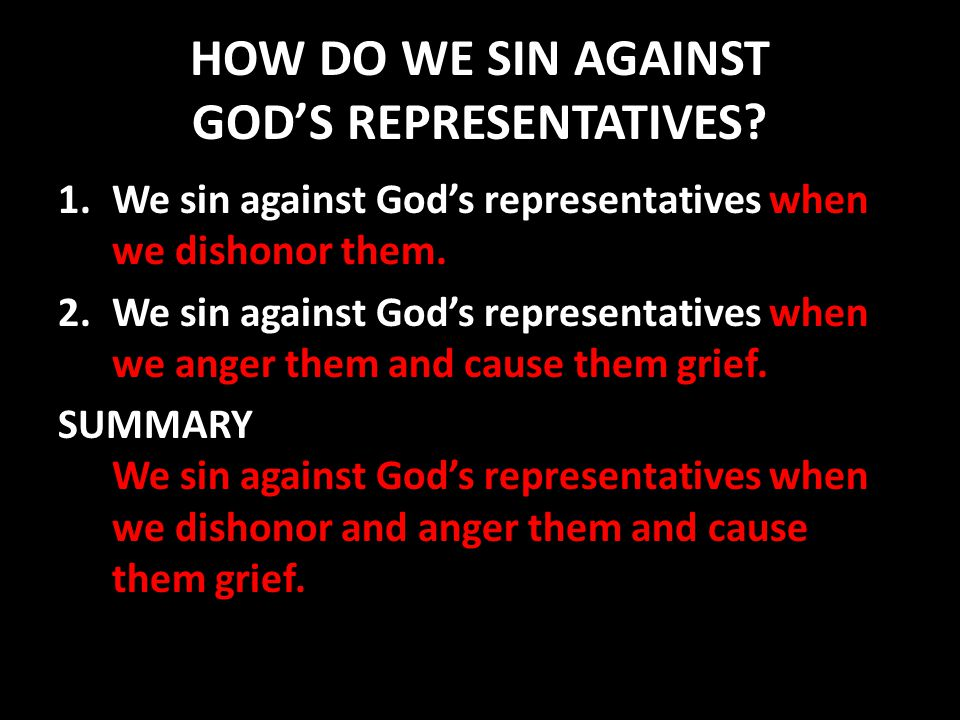 HOW DO WE SIN AGAINST GOD'S REPRESENTATIVES.