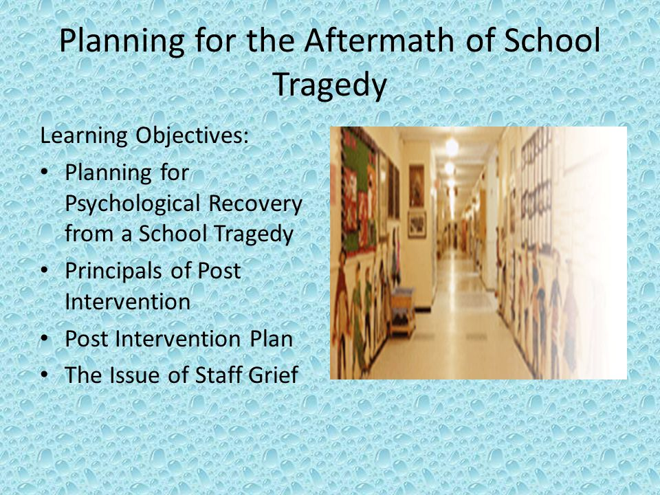 Planning for aftermath of school Tragedy Guam Public Schools Adapted from Emergency Management Training (FEMA)