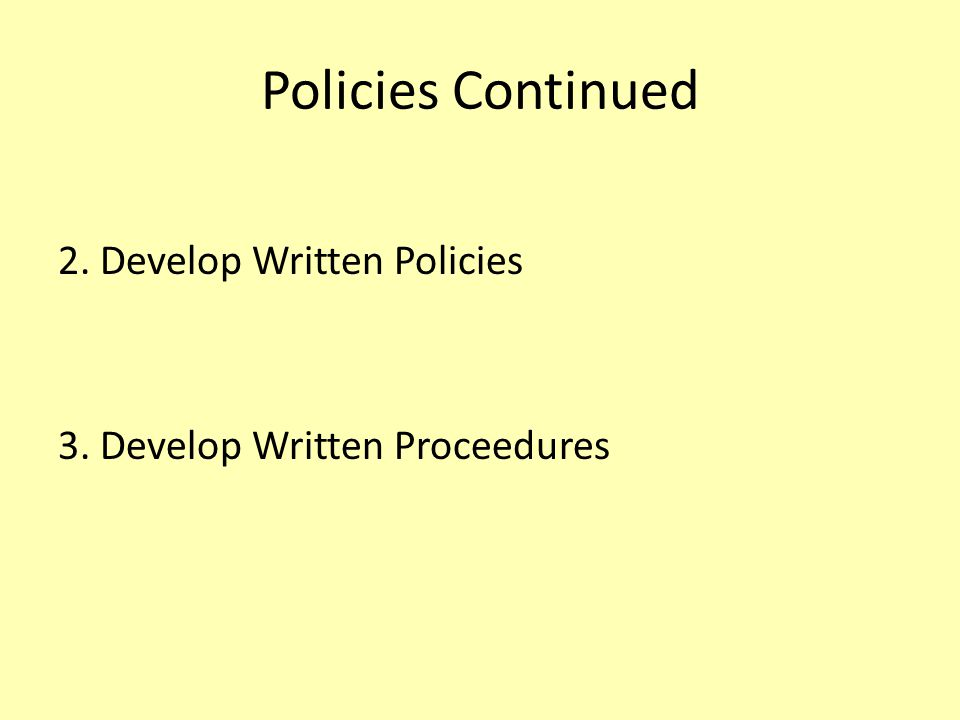 Steps to Follow: Policy and Procedures STEP 1. Community Involvement (organize students, parents, teachers, community). Gather information from all so