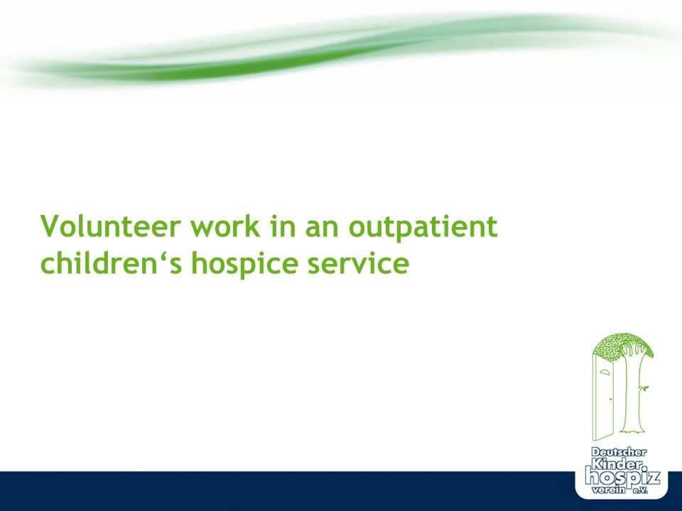 Volunteer work in an outpatient children's hospice service