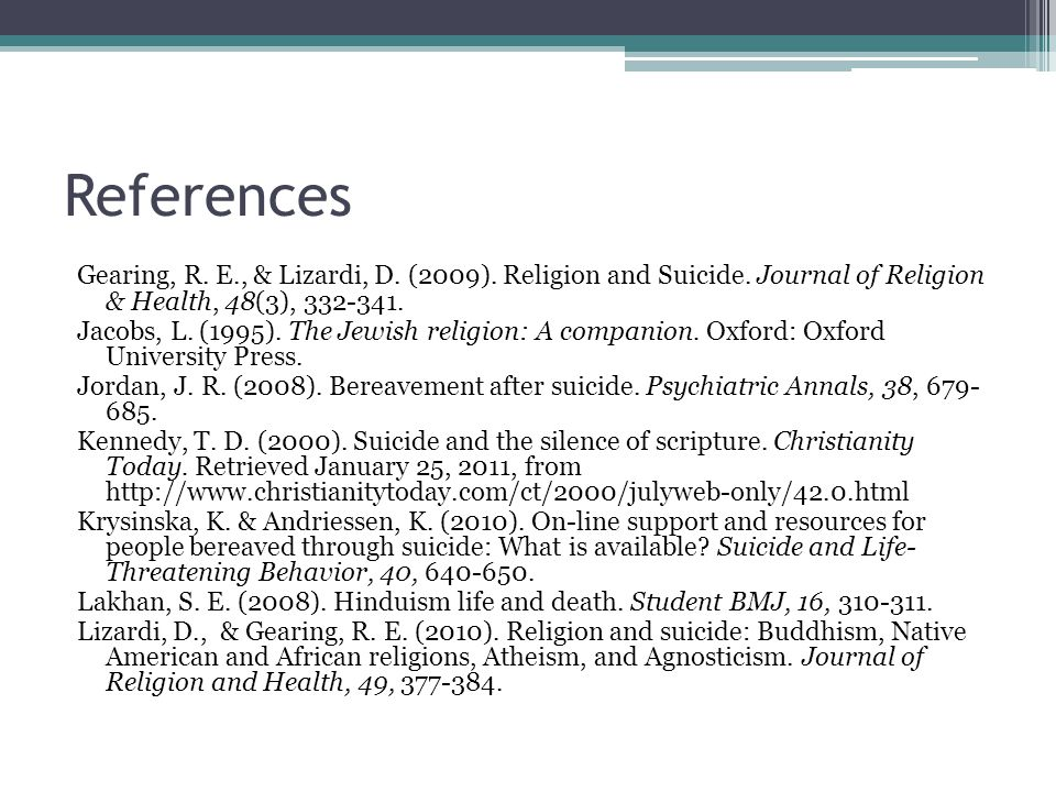 References Gearing, R. E., & Lizardi, D. (2009).