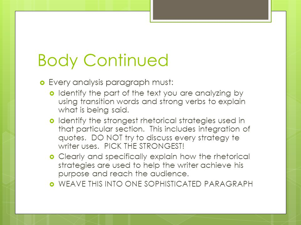 Format and Example of Body  The first sentence identifies which section of the text you are discussing and the main idea of that section.