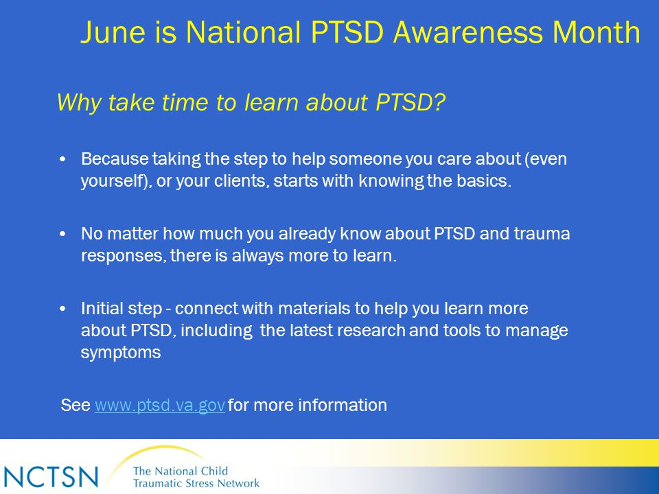 June is National PTSD Awareness Month Why take time to learn about PTSD.