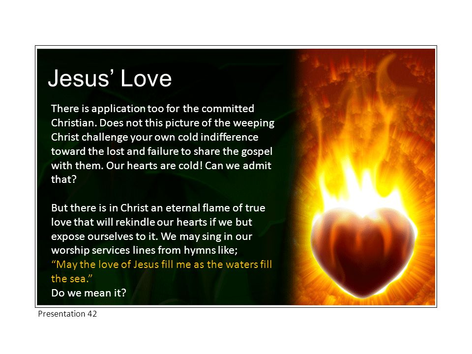 Jesus' Love There is application too for the committed Christian.