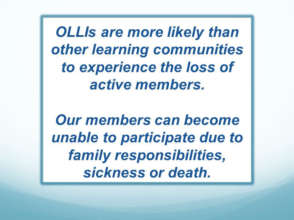OLLIs are more likely than other learning communities to experience the loss of active members.