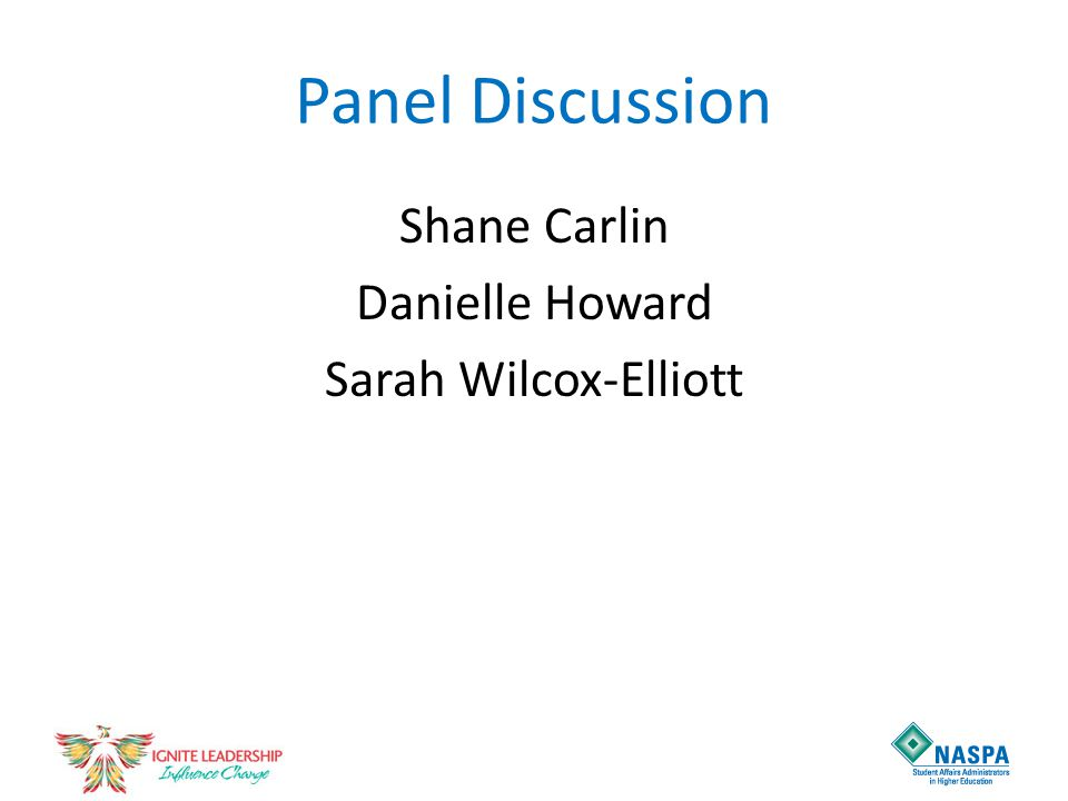 Panel Discussion Shane Carlin Danielle Howard Sarah Wilcox-Elliott