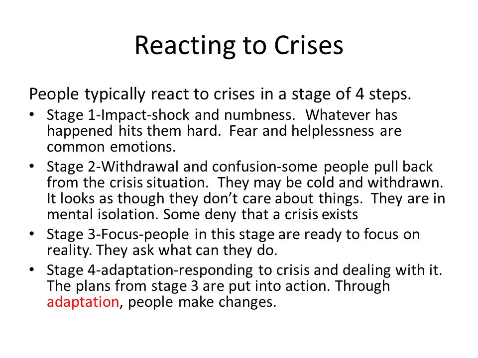 The Process of Grieving Stage 1-shock and numbness, often coupled with denial.