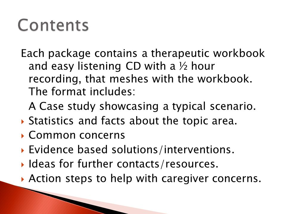 Each package contains a therapeutic workbook and easy listening CD with a ½ hour recording, that meshes with the workbook.