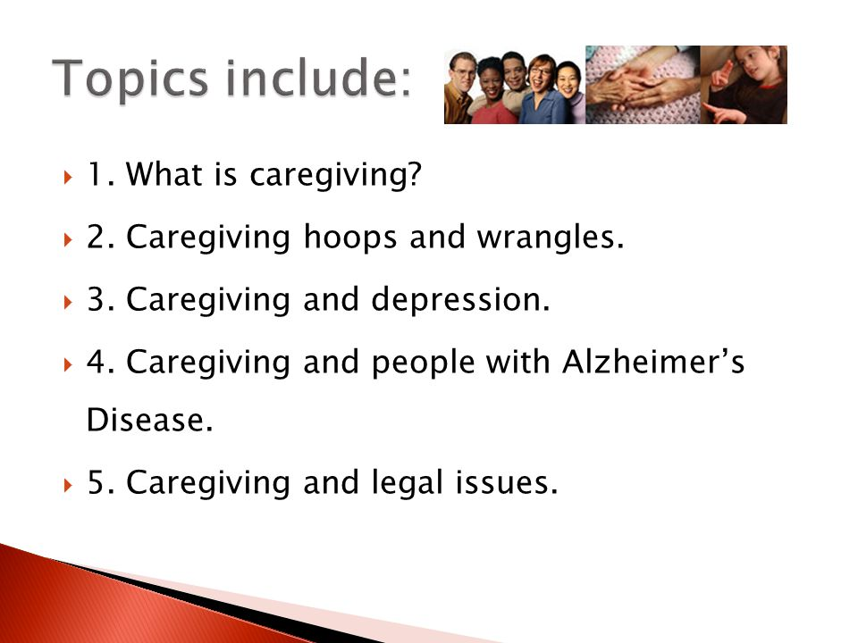  1.What is caregiving.  2. Caregiving hoops and wrangles.