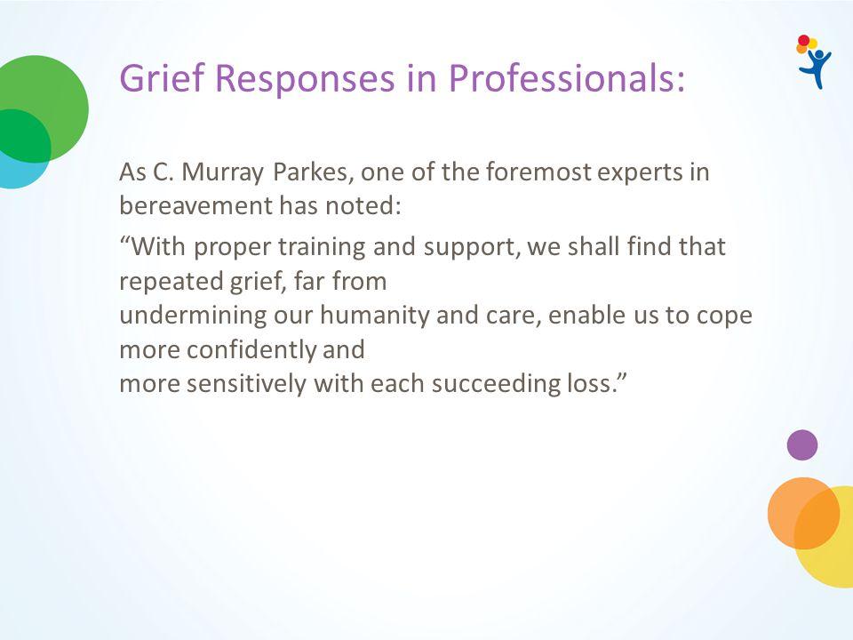Grief Responses in Professionals: As C.