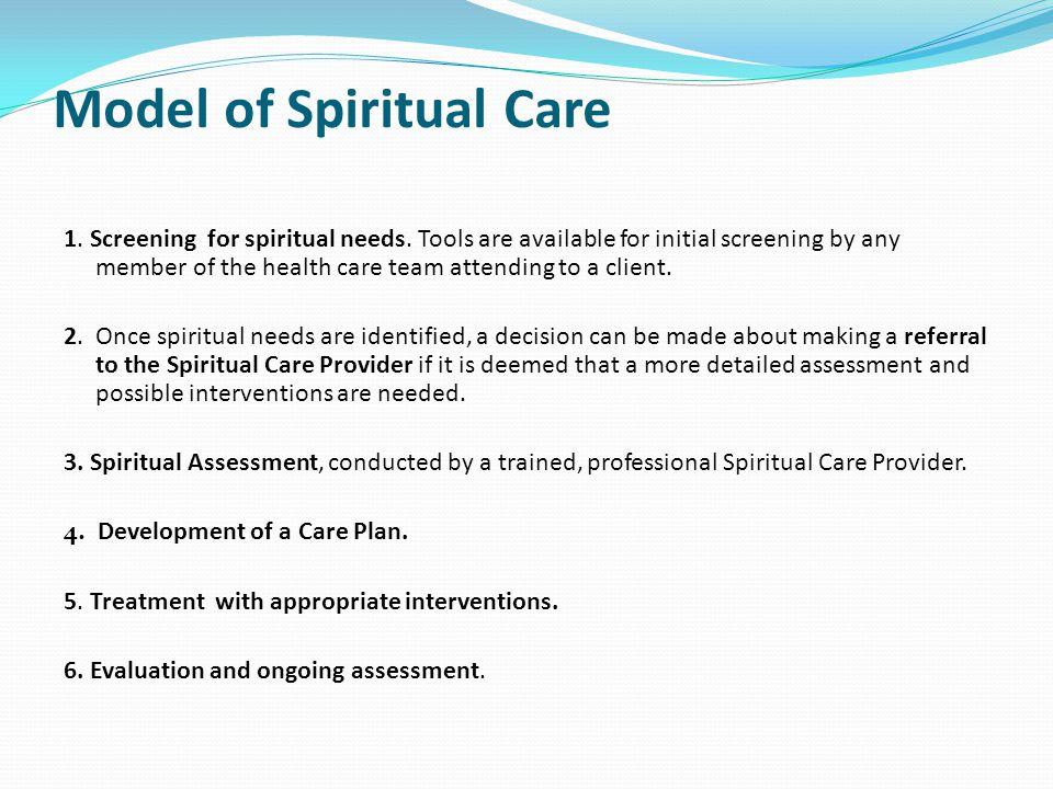 Model of Spiritual Care 1. Screening for spiritual needs.