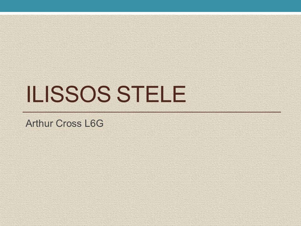 ILISSOS STELE Arthur Cross L6G