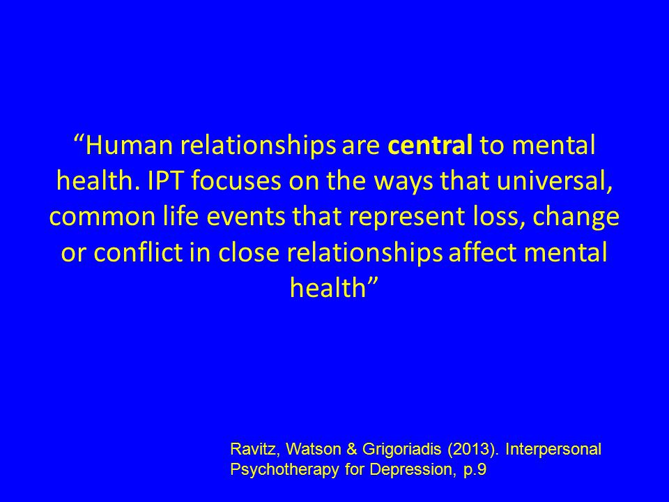 Human relationships are central to mental health.