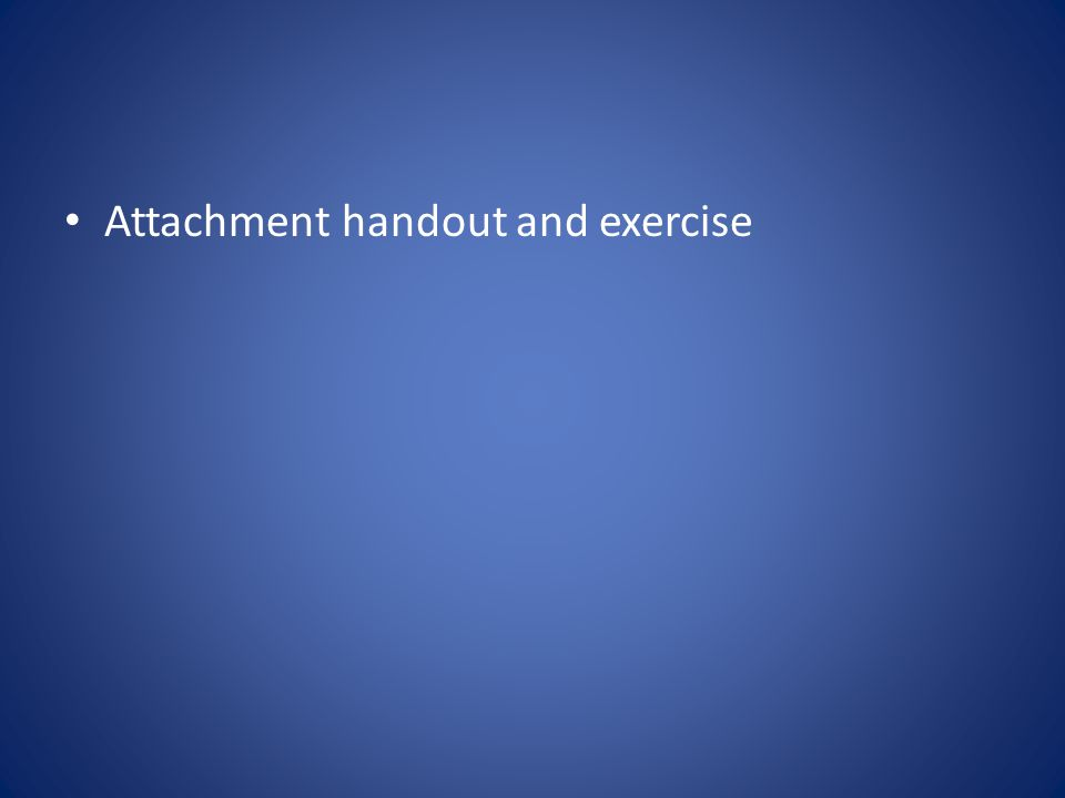Attachment handout and exercise
