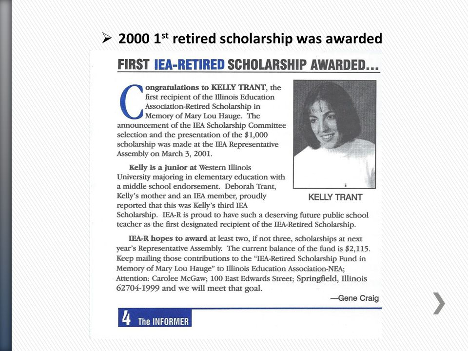  2000 1 st retired scholarship was awarded