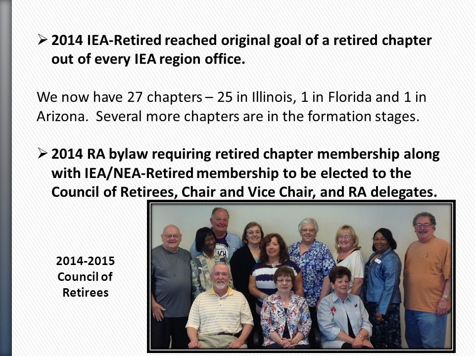  2014 IEA-Retired reached original goal of a retired chapter out of every IEA region office.