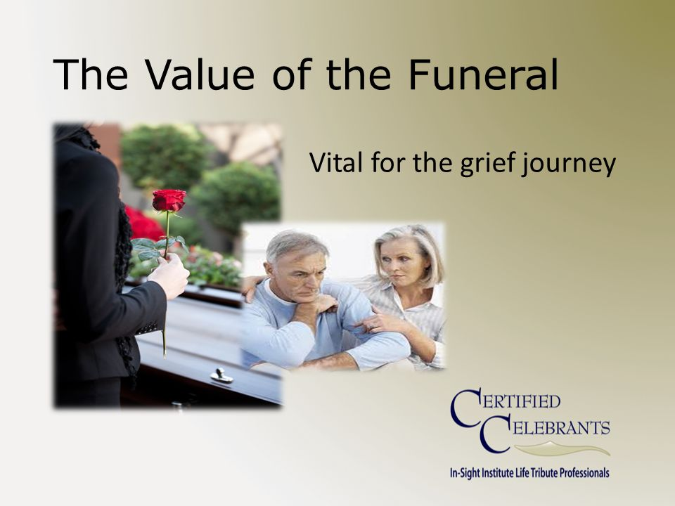 The Value of the Funeral Vital for the grief journey