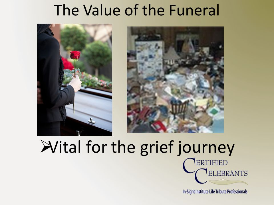 The Value of the Funeral  Vital for the grief journey