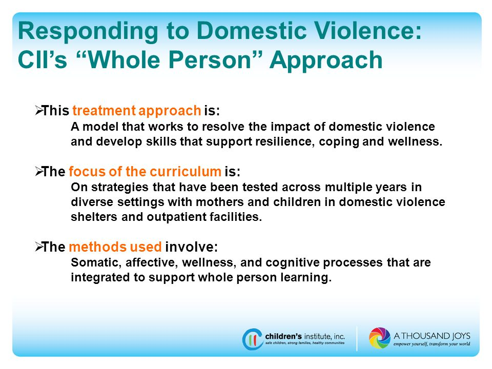  This treatment approach is: A model that works to resolve the impact of domestic violence and develop skills that support resilience, coping and wellness.