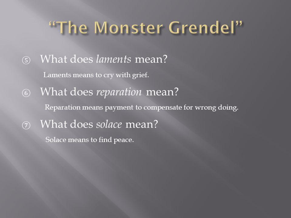 ⑧ Who is Grendel's Biblical ancestor.⑨ What is Herot.