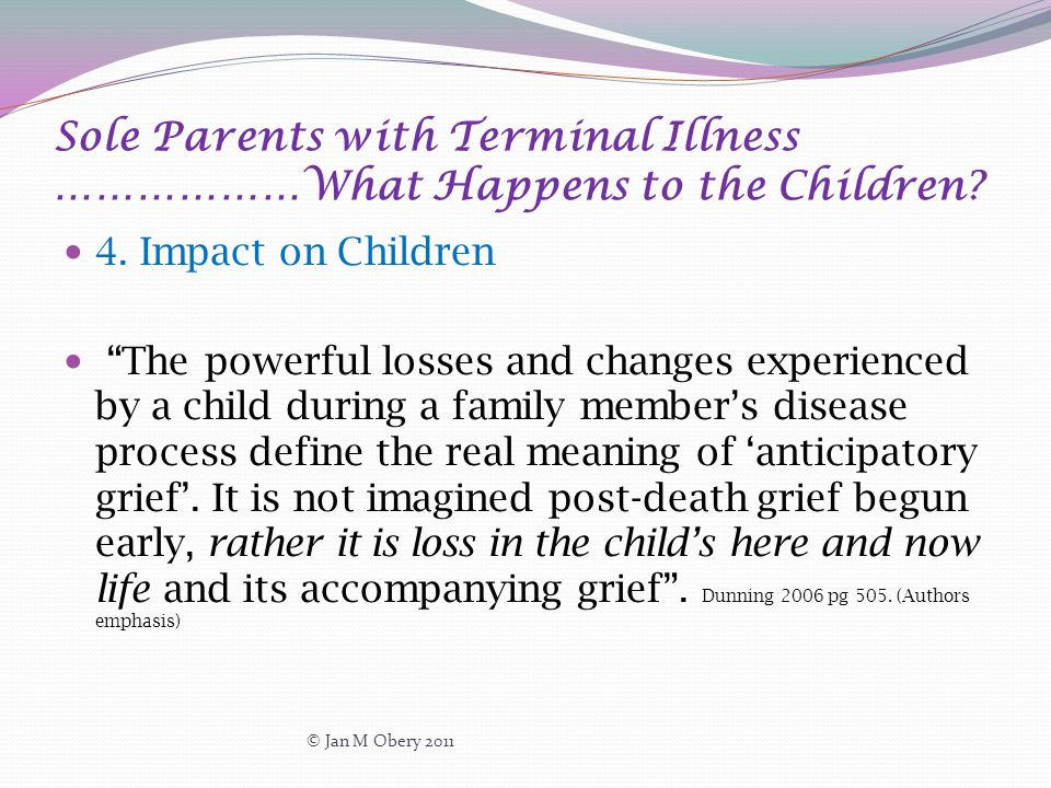 Sole Parents with Terminal Illness ………………What Happens to the Children.